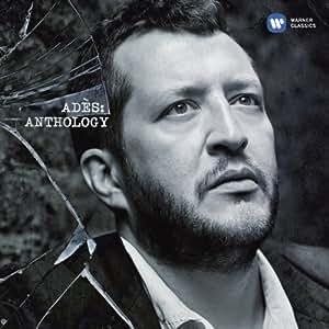 Thomas Ades: Anthology