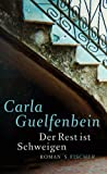 Der Rest ist Schweigen: Roman von Carla Guelfenbein