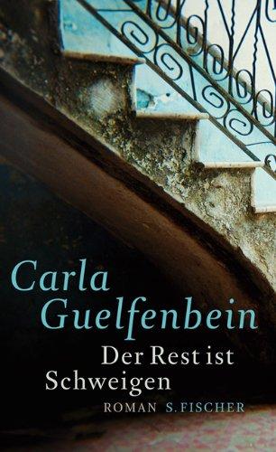 Buchseite und Rezensionen zu 'Der Rest ist Schweigen: Roman' von Carla Guelfenbein