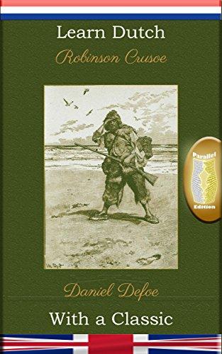 learn-dutch-with-a-classic-robinson-crusoe-parallel-edition-nl-en-dutch-edition