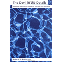 The Devil in the Details: Asymptotic Reasoning in Explanation, Reduction, and Emergence: Asymptotic Reasoning in…