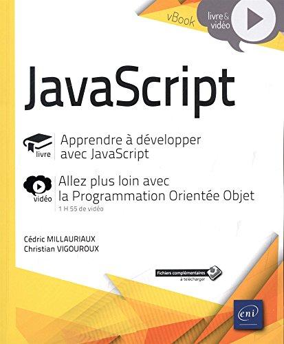 JavaScript : Apprendre à développer - Complément vidéo : Programmation Orientée Objet avec JavaScript par Cédric MILLAURIAUX, Christian VIGOUROUX