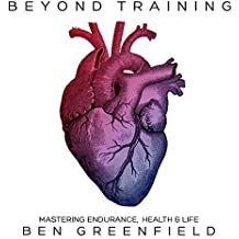 Beyond Training: Mastering Endurance, Health, & Life
