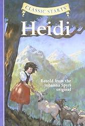 Classic Starts: Heidi: Retold from the Johanna Spyri Original