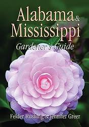 Alabama & Mississippi Gardener's Guide (Gardener's Guides) by Felder Rushing (2005-01-01)