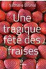 Une tragique fête des fraises par Brunal