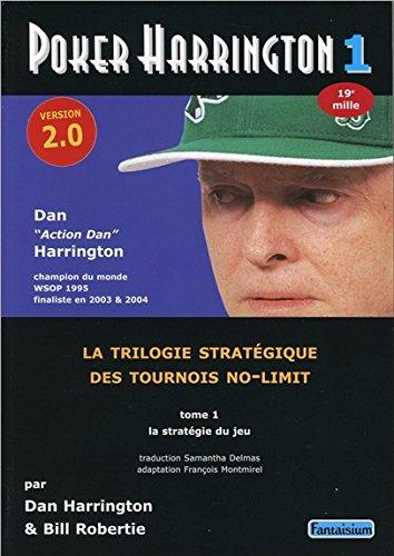 Poker Harrington 1 - Version 2.0 - La stratégie du jeu