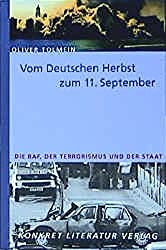Vom deutschen Herbst zum 11. September: Die RAF, der Terrorismus und der Staat