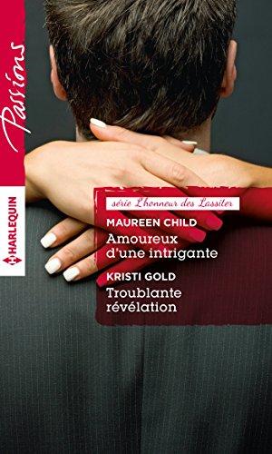 En ligne téléchargement gratuit Amoureux d'une intrigante - Troublante révélation : T1 & 2 - L'honneur des Lassiter (Passions) pdf epub