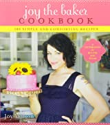BY Wilson, Joy ( Author ) [ JOY THE BAKER COOKBOOK: 100 SIMPLE AND COMFORTING RECIPES ] Feb-2012 [ Paperback ]