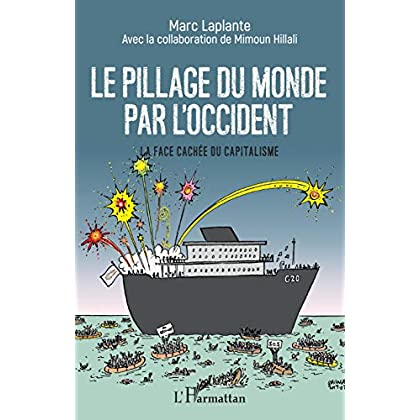 Le pillage du monde par l'Occident: La face cachée du capitalisme