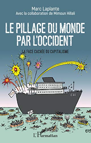 Le pillage du monde par l'Occident: La face cachée du capitalisme par Marc Laplante