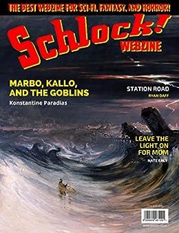 Schlock! Webzine Vol. 10, Issue 2 by [Paradias, Konstantine, Bryant, Gregory KH, Daff, Ryan, Ealy, Nate, Zaman, Zahid]