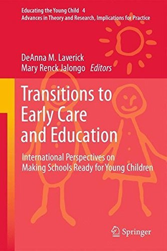 Transitions to Early Care and Education: International Perspectives on Making Schools Ready for Young Children (Educating the Young Child) (2011-04-06)