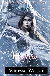 Hybrid (The Evolution Trilogy) by Vanessa Wester (2012-07-05)