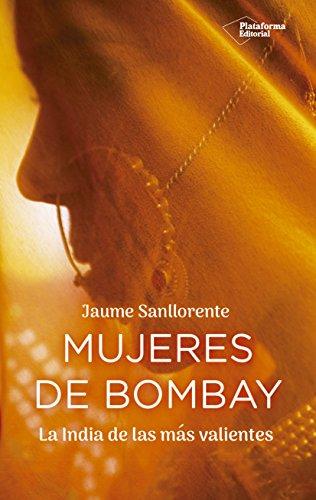 Mujeres de Bombay: La India de las más valientes por Jaume Sanllorente