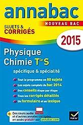 Annales Annabac 2015 Physique-Chimie Tle S Spécifique & spécialité: sujets et corrigés du bac - Terminale S