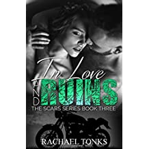 In love and ruins (The scars series Book 3)