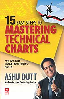 15 Easy Steps to Mastering Technical Charts by [Dutt, Ashu]