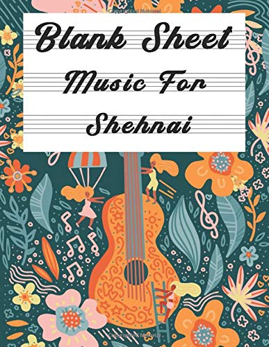 Blank Sheet Music For Shehnai: Music Manuscript Paper, Clefs Notebook,(8.5 x 11 IN) 120 Pages, 110 full staved sheet, music sketchbook, Composition ... | gifts Standard for students / Professionals