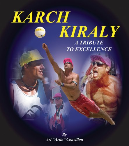 Karch Kiraly: A Tribute to Excellence di Arthur R. Couvillon