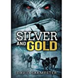 [Silver and Gold [ SILVER AND GOLD ] By Sakmyster, David ( Author )Jun-01-2009 Paperback