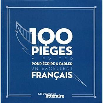 100 pièges à éviter pour écrire et parler un excellent français