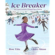 Ice Breaker: How Mabel Fairbanks Changed Figure Skating (She Made History) (English Edition)