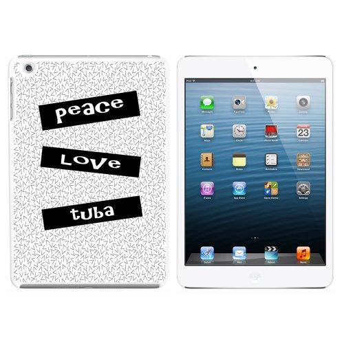 Peace Love Tuba Snap On Hard Schutzhülle für Apple iPad Mini 1. Generation–Weiß