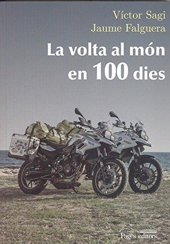 La volta al món en 100 dies por Jaume Falguera Noya