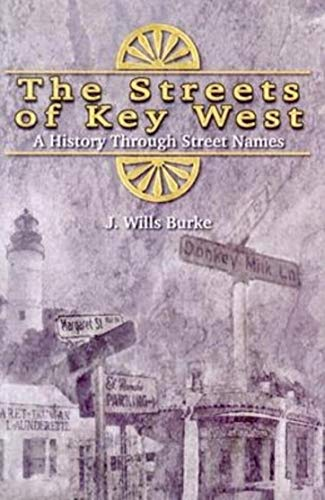 The Streets of Key West: A History Through Street Names (English Edition)
