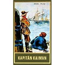 Kapitän Kaiman, Band 19 der Gesammelten Werke (Karl Mays Gesammelte Werke)