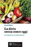 Scarica Libro La dieta senza muco oggi Salute benessere (PDF,EPUB,MOBI) Online Italiano Gratis