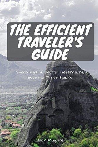 Price comparison product image The Efficient Traveler's Guide: Cheap Flights,  Secret Destinations,  and Top Travel Hacks