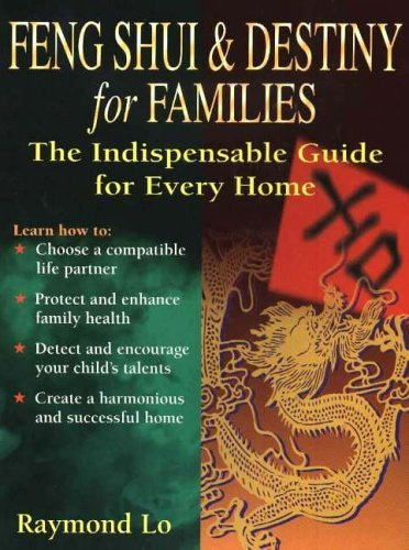 Feng Shui and Destiny for Families: The Indispensable Guide for Every Home by Raymond Lo (20-May-1999) Paperback