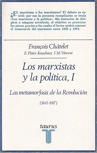 Los marxistas y la polítca I (Las metamorfosis de la Revolución, 1843-1917)