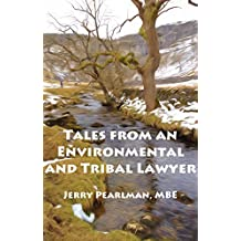 Tales from an Environmental and Tribal Lawyer (English Edition)