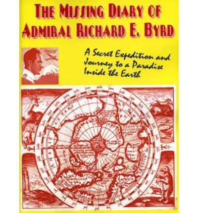 [(The Missing Diary of Admiral Richard E.Byrd: Who Lives Inside Our Earth? )] [Author: Richard E. Byrd] [Dec-2013]
