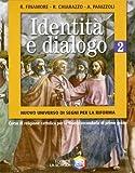 Identità e dialogo. Nuovo universo di segni per la riforma. Per la Scuola media: 2