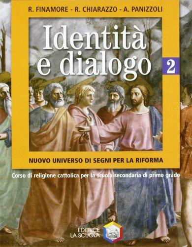 Identit e dialogo. Nuovo universo di segni per la riforma. Per la Scuola media: 2
