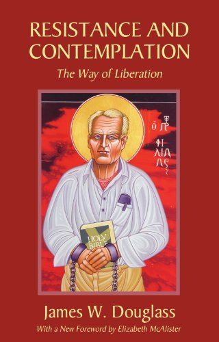 Resistance and Contemplation: The Way of Liberation by James W. Douglass (2006-04-01)