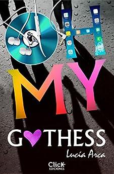 Oh my Gothess (volumen independiente) de [Sancho-Arroyo, Lucía Arca]