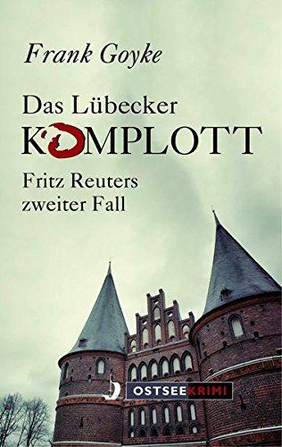 Goyke, Frank: Das Lübecker Komplott