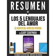 """Resumen De """"Los 5 Lenguajes Del Amor: El Secreto Del Amor Que Perdura - De Gary Chapman"""" (Spanish Edition)"""
