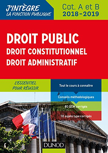 Droit public - Droit constitutionnel - Droit administratif - 2018-2019 - 3e éd. - Catégories A et B: Cat. A et B