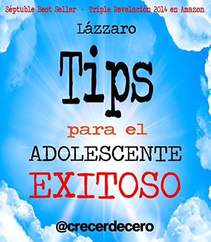 TIPS PARA EL ADOLESCENTE EXITOSO: PORQUE ERES ÚNICO E IRREPETIBLE (Crecer de Cero nº 21) por Fabrizio Lázzaro Turra López