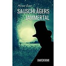 Sauschlägers Jammertal: Harzkrimi (Harzkrimis 15)