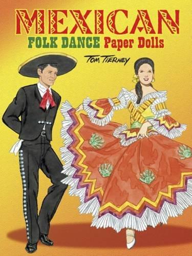 Mexican Folk Dance Paper Dolls (Dover Paper Dolls) por Tierney