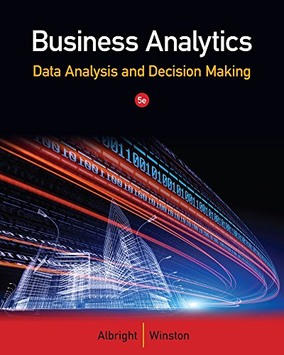 Business Analytics: Data Analysis & Decision Making (Book Only)
