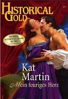 Mein feuriges Herz (Historical Gold 219) von [MARTIN, KAT]